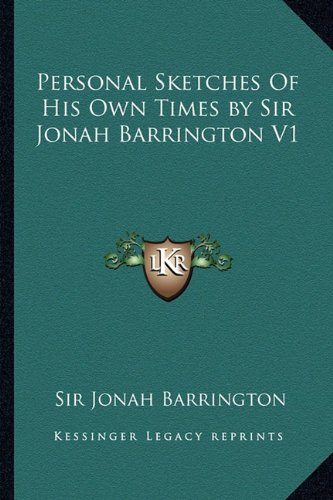 9781162951409: Personal Sketches Of His Own Times by Sir Jonah Barrington V1