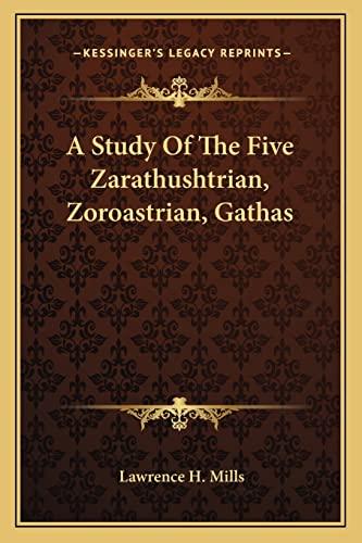 9781162952314: A Study Of The Five Zarathushtrian, Zoroastrian, Gathas