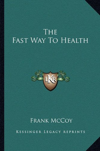 9781162953267: The Fast Way To Health