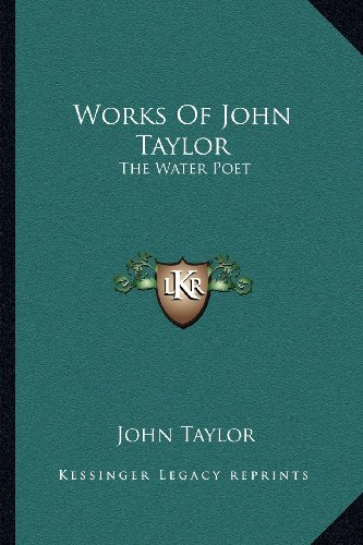 9781162953885: Works Of John Taylor: The Water Poet