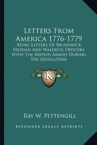 9781162953960: Letters From America 1776-1779: Being Letters Of Brunswick, Hessian And Waldeck; Officers With The British Armies During The Revolution