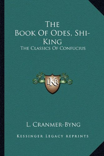 9781162954080: The Book Of Odes, Shi-King: The Classics Of Confucius