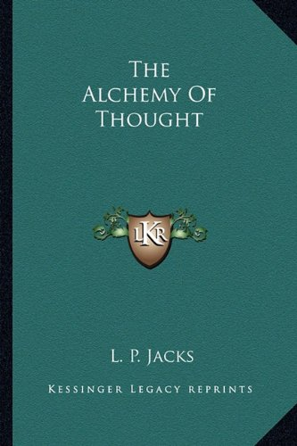 9781162954813: The Alchemy Of Thought
