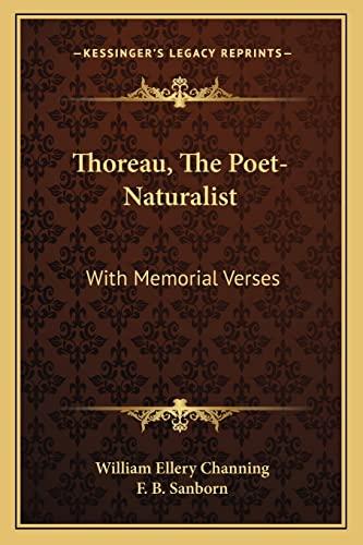 9781162955209: Thoreau, The Poet-Naturalist: With Memorial Verses
