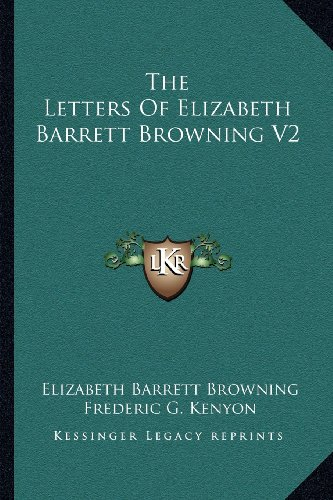 The Letters Of Elizabeth Barrett Browning V2 (9781162955735) by Elizabeth Barrett Browning