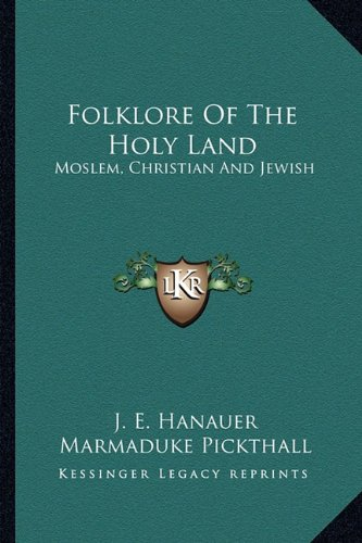 9781162956336: Folklore Of The Holy Land: Moslem, Christian And Jewish
