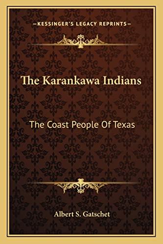 9781162956756: The Karankawa Indians: The Coast People Of Texas