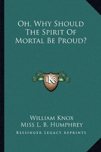 9781162956794: Oh, Why Should The Spirit Of Mortal Be Proud?