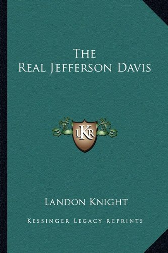 9781162956862: The Real Jefferson Davis