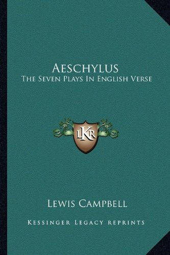 9781162958002: Aeschylus: The Seven Plays In English Verse