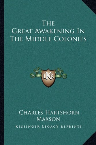 9781162958804: The Great Awakening In The Middle Colonies