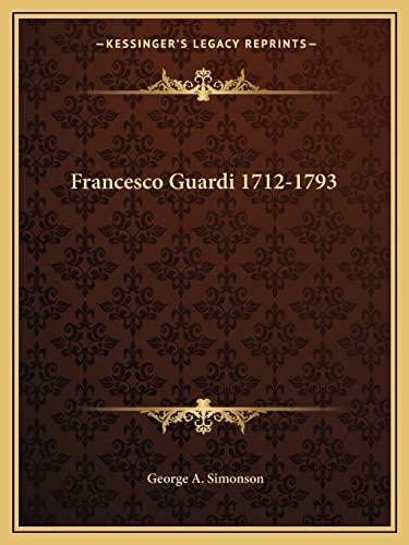 9781162959665: Francesco Guardi 1712-1793