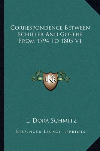 9781162960050: Correspondence Between Schiller And Goethe From 1794 To 1805 V1