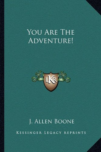 9781162960449: You Are The Adventure!