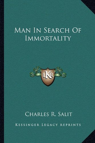 9781162960524: Man In Search Of Immortality