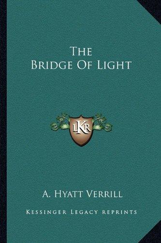 9781162960562: The Bridge of Light