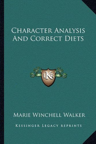 9781162960586: Character Analysis And Correct Diets