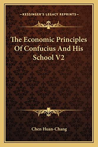 9781162960760: The Economic Principles Of Confucius And His School V2