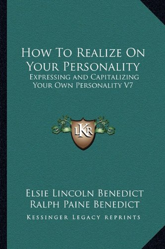 9781162961071: How To Realize On Your Personality: Expressing and Capitalizing Your Own Personality V7