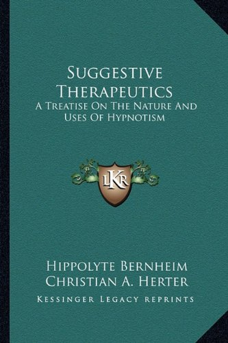 9781162961514: Suggestive Therapeutics: A Treatise On The Nature And Uses Of Hypnotism