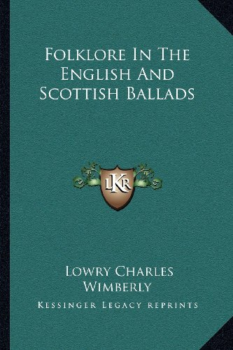 9781162961606: Folklore In The English And Scottish Ballads