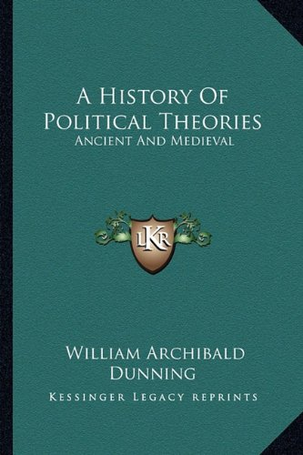 9781162962702: A History Of Political Theories: Ancient And Medieval