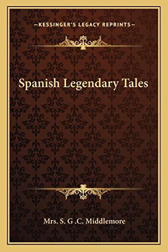 9781162963747: Spanish Legendary Tales