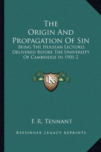 9781162964508: The Origin And Propagation Of Sin: Being The Hulsean Lectures Delivered Before The University Of Cambridge In 1901-2