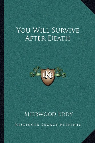 9781162964836: You Will Survive After Death