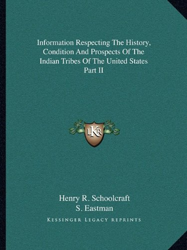 9781162966335: Information Respecting The History, Condition And Prospects Of The Indian Tribes Of The United States Part II