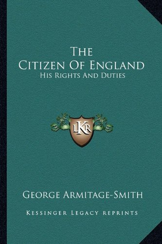 9781162966465: The Citizen Of England: His Rights And Duties