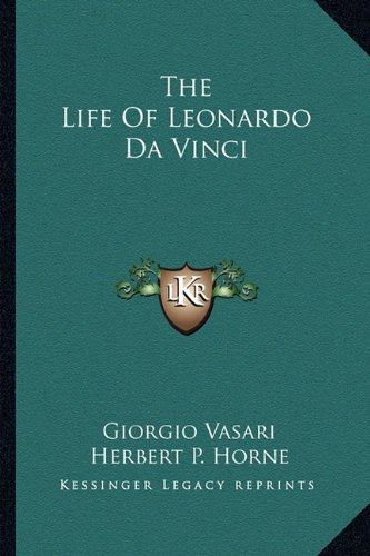 9781162967134: The Life Of Leonardo Da Vinci