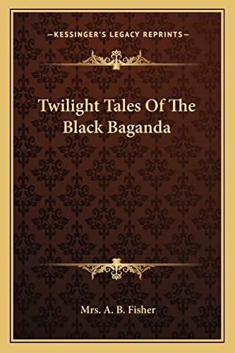 9781162967912: Twilight Tales of the Black Baganda