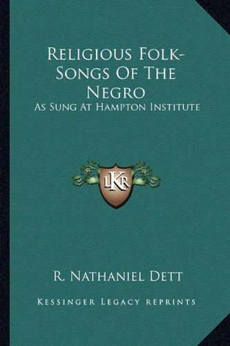 9781162969114: Religious Folk-Songs Of The Negro: As Sung At Hampton Institute