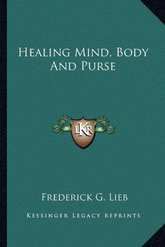 9781162969411: Healing Mind, Body And Purse