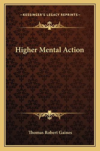 9781162969435: Higher Mental Action