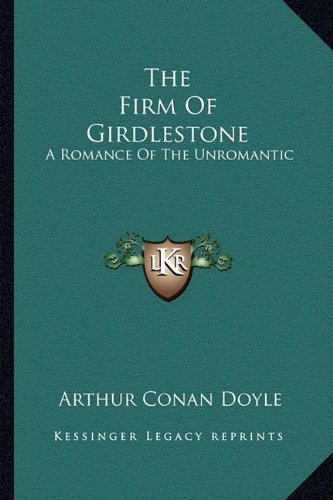 9781162969831: The Firm of Girdlestone: A Romance of the Unromantic
