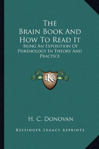 9781162969954: The Brain Book and How to Read It: Being an Exposition of Phrenology in Theory and Practice