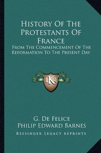 9781162970158: History Of The Protestants Of France: From The Commencement Of The Reformation To The Present Day