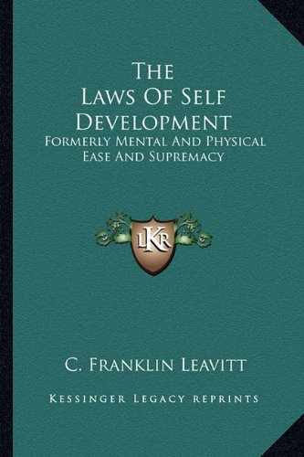 9781162972077: The Laws Of Self Development: Formerly Mental And Physical Ease And Supremacy