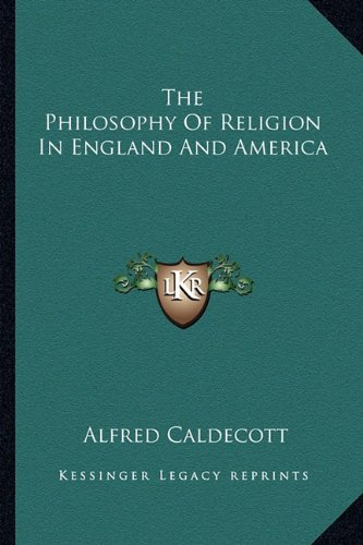 The Philosophy of Religion in England and: Alfred Caldecott