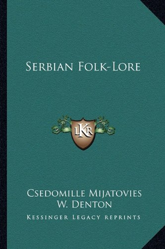 9781162973609: Serbian Folk-Lore