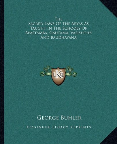 9781162974118: The Sacred Laws Of The Aryas As Taught In The Schools Of Apastamba, Gautama, Vasishtha And Baudhayana