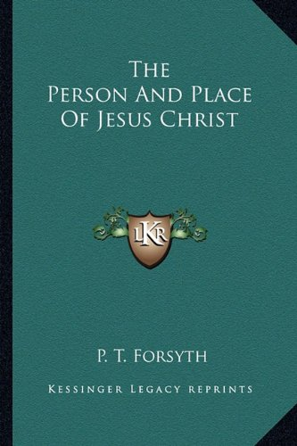 9781162974156: The Person And Place Of Jesus Christ