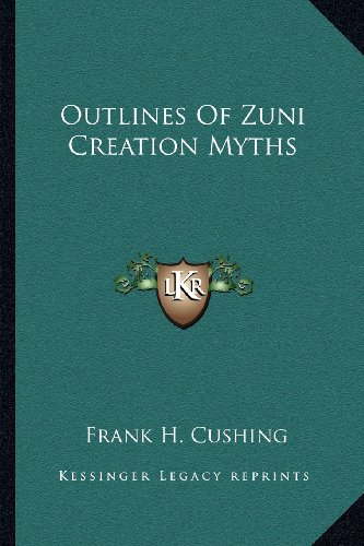 9781162975320: Outlines Of Zuni Creation Myths