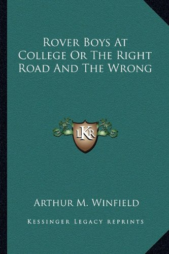 9781162975436: The Rover Boys at College, or, the Right Road and the Wrong