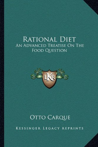 9781162976785: Rational Diet: An Advanced Treatise On The Food Question
