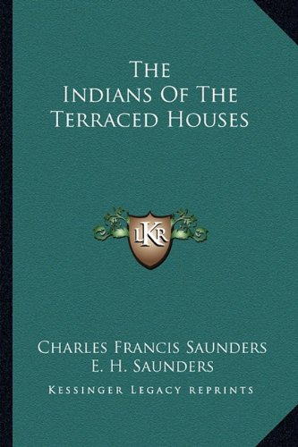 9781162976860: The Indians of the Terraced Houses