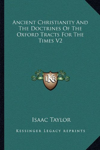 9781162977096: Ancient Christianity And The Doctrines Of The Oxford Tracts For The Times V2