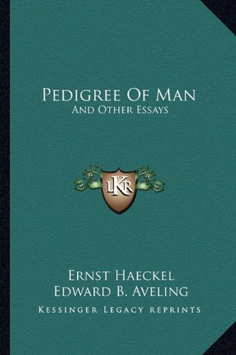 9781162978956: Pedigree Of Man: And Other Essays